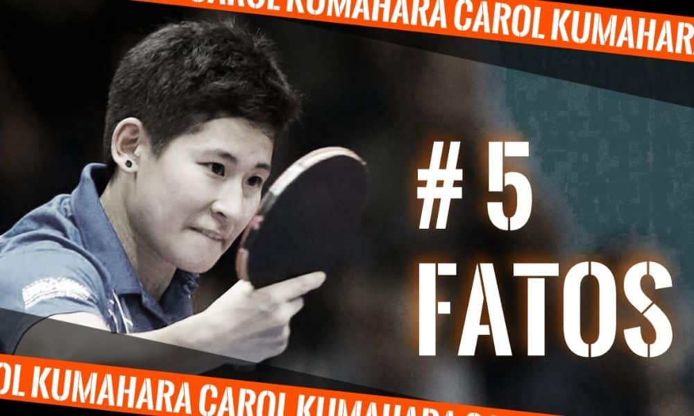 Carol Kumahara - tênis de mesa - 5 fatos