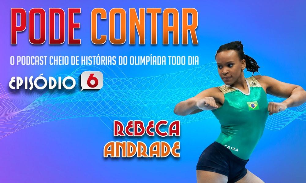 Ouça o sexto episódio do Pode Contar, podcast do Olimpíada Todo Dia, com a participação de Rebeca Andrade, da ginástica artística (Arte/Olimpíada Todo Dia) - curiosidades