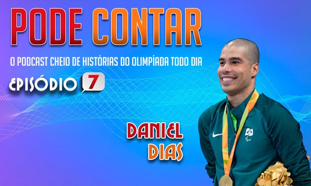 Daniel Dias, podcast, Pode Contar, natação paralímpica, talkshow esportivo