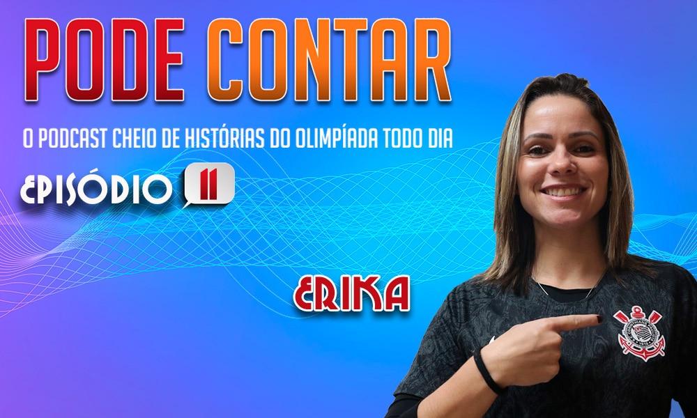 Ouça o décimo primeiro episódio do Pode Contar, podcast do Olimpíada Todo Dia, com a participação de Erika Cristiano, do futebol feminino (Arte/Olimpíada Todo Dia)